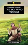 Patrick of Ireland, The Boy Who Forgave - Trailblazers