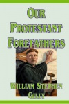 Our Protestant Forefathers