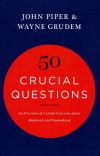 50 Crucial Questions, An Overview of Central Concerns About Manhood and Womanhood