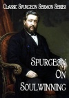Sermons on Soulwinning, Classic Spurgeon Sermon Series