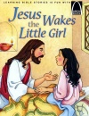 Arch Books - Jesus Wakes the Little Girl