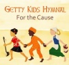 CD - Getty Kids Hymnal - For The Cause