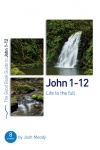 Good Book Study Guide, John 1–12: Life to the Full