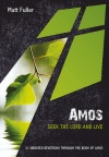 Amos: Seek the Lord and Live, 31 Undated Bible Readings