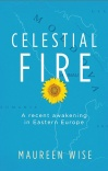 Celestial Fire, A Recent Awakening in Eastern Europe