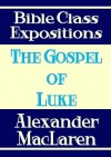 The Gospel of Luke, Bible Class Exposition, MBCE - CCS