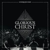 CD - The Glorious Christ - Live