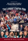 DVD - The Longer I Serve Him, Gaither Homecoming Friends