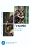 Proverbs: Real Wisdom for Real Life - Good Book Guide