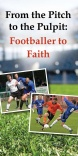 Tract - From the Pitch to the Pulpit, Footballer to Faith  - Pack of 25