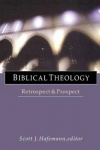 Biblical Theology, Retrospect And Prospect