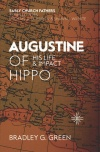 Augustine of Hippo, His Life and Impact - ECF