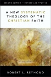 The New Systematic Theology of the Christian Faith, Revised Edition