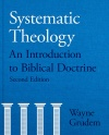 Systematic Theology: An Introduction To Biblical Doctrine, 2nd Edition
