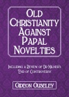 Old Christianity Against Papal Novelties
