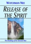 Release of the Spirit, The Breaking of the Outward Man