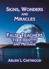 Signs, Wonders and Miracles & False Teachers, Their Message and Identity