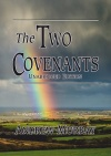 The Two Covenants - Unabridged Edition