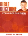Bible Doctrine for Older Children Book B