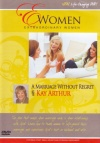 DVD - A Marriage Without Regret with Kay Arthur