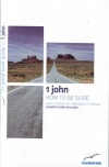 1st John: How to be Sure - Good Book Guide -