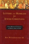 Letters & Homilies for Jewish Christians - Hebrews James and Jude