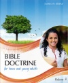 Bible Doctrine For Teens and Young Adults - Vol 3