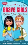 Better Than Perfect, 90-Day Devotional, Brave Girls Series