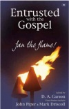 Entrusted with the Gospel, Fan the Flame