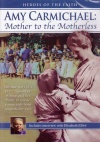 DVD - Amy Carmichael: Mother to the Motherless