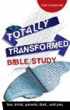 Totally Transformed – Bible study Eight studies in Ephesians