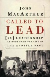 Called to Lead: 26 Leadership Lessons Life Apostle Paul