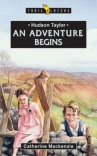 An Adventure Begins - Hudson Taylor - Trailblazers