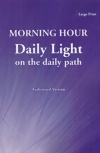 Daily Light on the Daily Path, Morning Hour, Large Print Edition