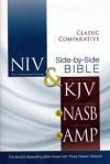 Classic Comparative Side-by-Side Bible (NIV, KJV, NASB, AMP)