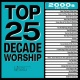 CD - Top 25 Decade Worship, (2 CD