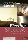 Cover to Cover - Fleeting Shadows - Lent