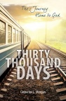Thirty Thousand Days, The Journey Home to God