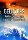 Believers, Sharing or Forfeiting Christ