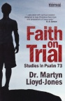 Faith on Trial: Studies in Psalm 73  O/S