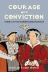 History Lives: Courage & Conviction - Chronicles of the Reformation