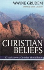 Christian Beliefs - 20 Basics Every Christian Should Know