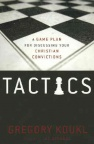 Tactics - Game Plan for Discussing your Christian Convictions