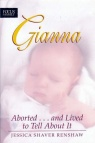 Gianna - Aborted and Lived to Tell About It