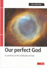 Our Perfect God - A Summary of the Attributes of God